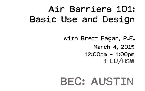 BEC: AUSTIN - Air Barriers 101: Basic Use and Design 1 LU/HSW