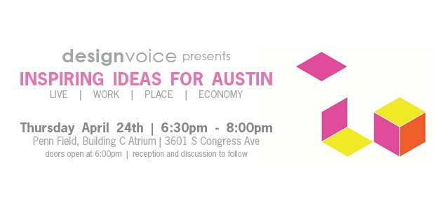 DesignVoice presents 'Inspiring Ideas for Austin'